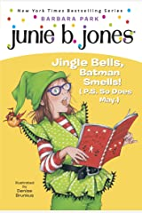 Junie B. Jones #25: Jingle Bells, Batman Smells! (P.S. So Does May.) Kindle Edition
