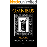 The Accidental Archmage Series - Omnibus : Arc One (Archmage Omnibus Book 1) (English Edition)
