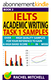 Ielts Academic Writing Task 1 Samples : Over 35 High Quality Samples for Your Reference to Gain a High Band Score 8.0+ In 1 Week (Book 2) (English Edition)