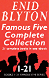 The Famous Five Complete Collection: All 21 Books in One Ebook (English Edition)
