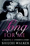 Long For Me: A Secrets & Shadows Story