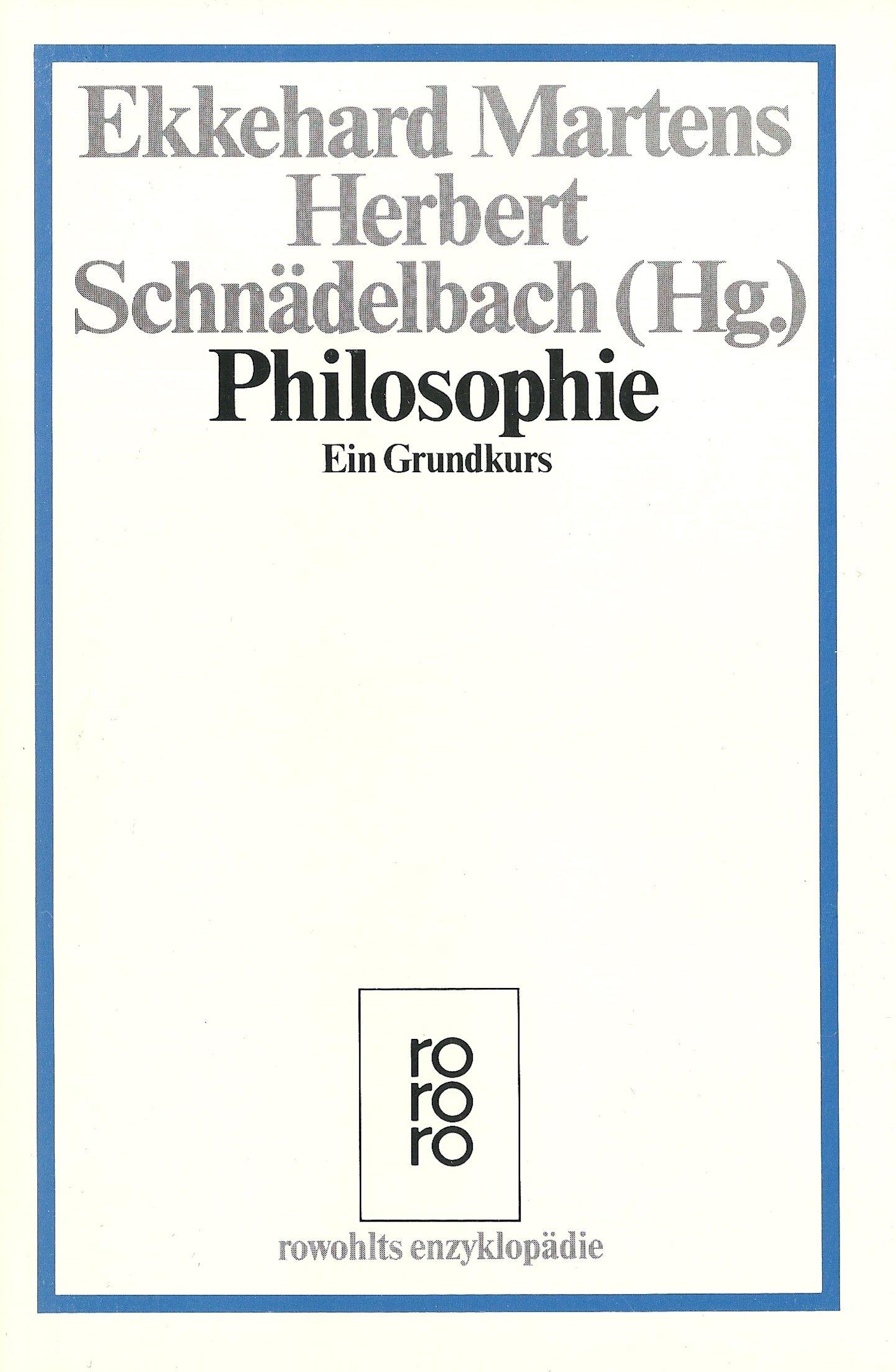 Philosophie. Ein Grundkurs (6706 223).