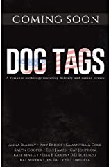 Dog Tags: A romance anthology featuring military and canine heroes Kindle Edition