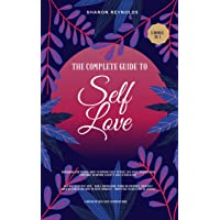 The complete guide to Self Love. 3 books in 1: Self Love Workbook For Women: How...