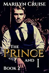 The Prince and I, Book 2: Book 2 in the 4-part series (A Scandalous Royal Love Story) Kindle Edition