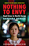 Nothing to Envy: Real Lives In North Korea (English Edition)