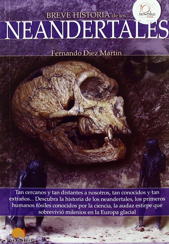 Breve historia de los neandertales: Amazon.es: Diez Martín ...