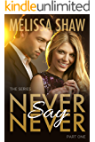 Never Say Never, Part One (Second Chance in Life Romance, Book 1)