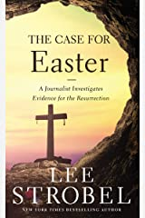 The Case for Easter: A Journalist Investigates Evidence for the Resurrection Kindle Edition