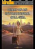 DIARY OF AN INTERNATIONAL CALL GIRL