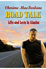 Road Talk (Life and Love in Alaska Book 4) Kindle Edition