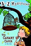 The Canary Caper (A to Z Mysteries)