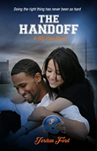 The Handoff (A Big Play Novel Book 3)