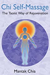 Chi Self-Massage: The Taoist Way of Rejuvenation Paperback