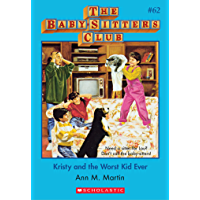 The Baby-Sitters Club #62: Kristy and the Worst Kid Ever (Baby-sitters Club (1986-1999))