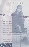 Welcome to My Country: Journeys into the World of a Therapist and Her Patients (English Edition)