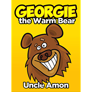 Georgie the Warm Bear: Short Stories for Kids, Funny Jokes, and More! (Fun Time Reader Book 40)