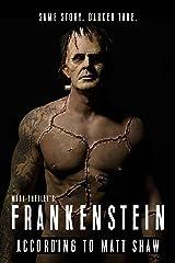 Frankenstein: According To Matt Shaw (The Classics Book 1) Kindle Edition