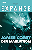 Der Mahlstrom: The Expanse-Story 3 (The Expanse-Serie: Storys)