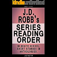 J.D. Robb Series Reading Order: Series List - In Order: In Death series, In Death Short Stories in Anthologies…