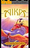 Aika - A Canção dos Cinco (A saga Aika Livro 1)