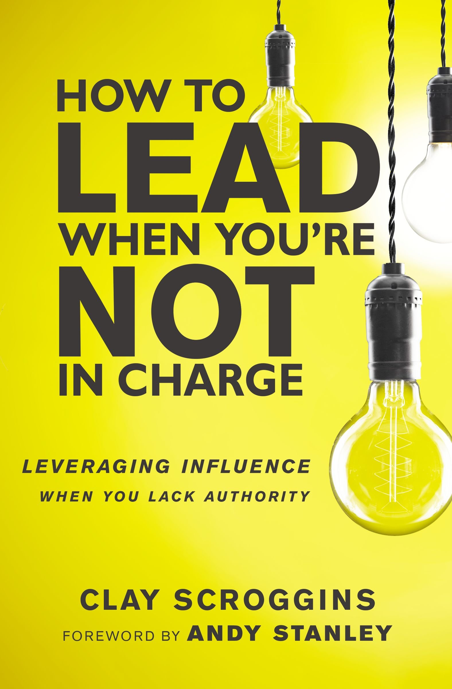 How to Lead When You're Not in Charge Clay Scroggins  notes by Kingston S. Lim