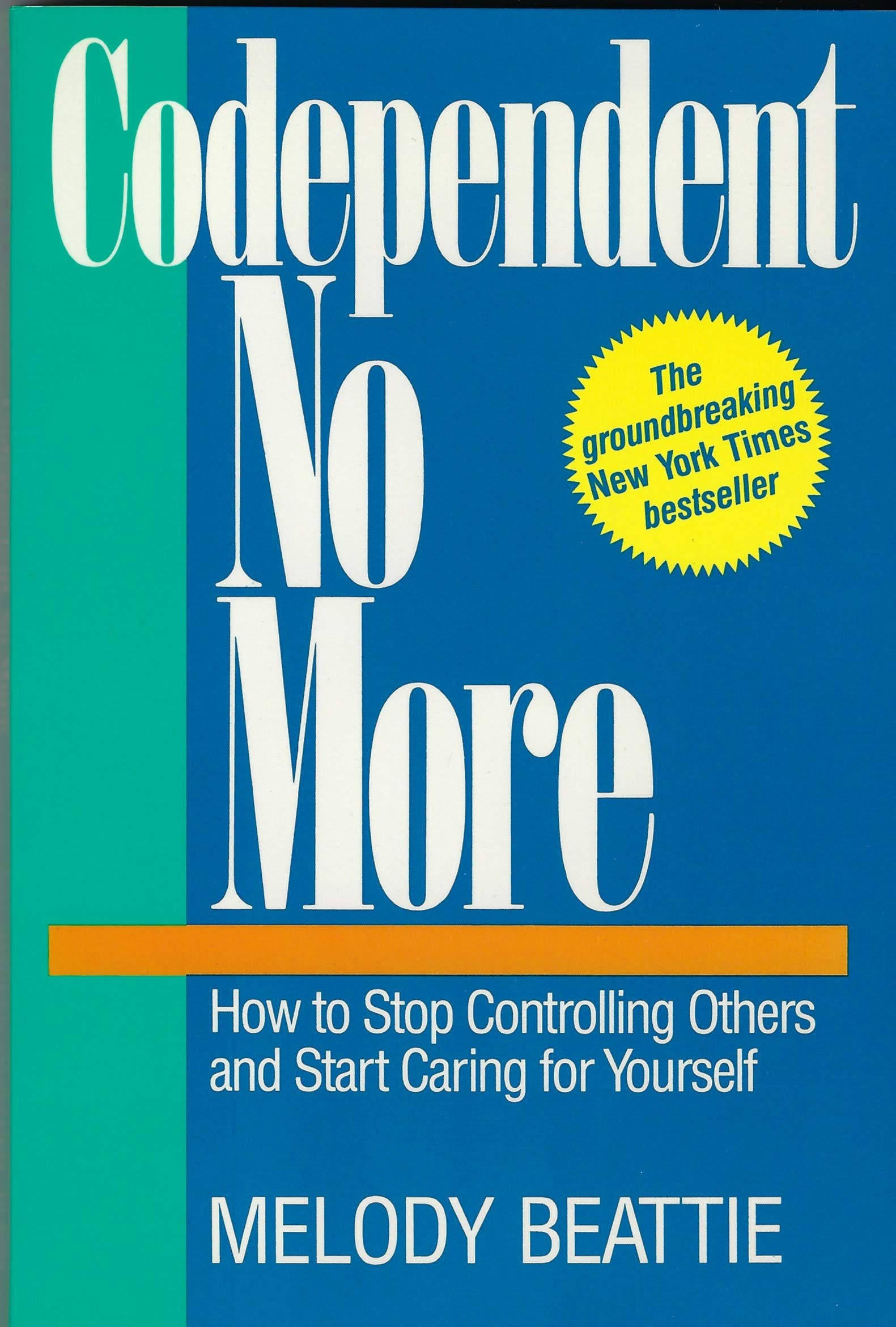 Codependent No More: How to Stop Controlling Others and Start Caring for Yourself: Beattie, Melody: 9780062554468: Amazon.com: Books