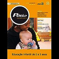 Revista Pátio Educação Infantil 35: Educação infantil de 0 a 3 anos (PEI)