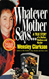 Whatever Mother Says...: A True Story of a Mother, Madness and Murder (St. Martin's True Crime Classics)