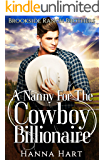 A Nanny For The Cowboy Billionaire (Brookside Ranch Brothers Book 5)