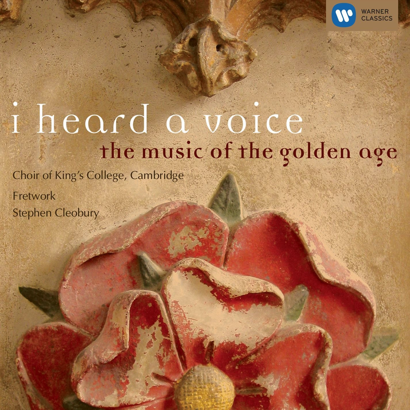 I Heard a Voice: Music of the Golden Age by Warner Classics