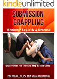 Submission Grappling: Beginner Leglocks & Defense