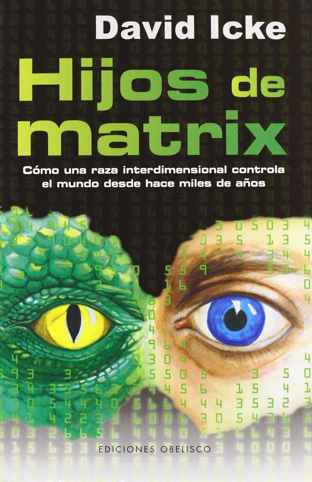 Hijos de Matrix (ESTUDIOS Y DOCUMENTOS): Amazon.es: ICKE, DAVID ...