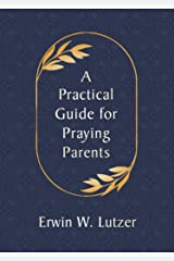A Practical Guide for Praying Parents Kindle Edition