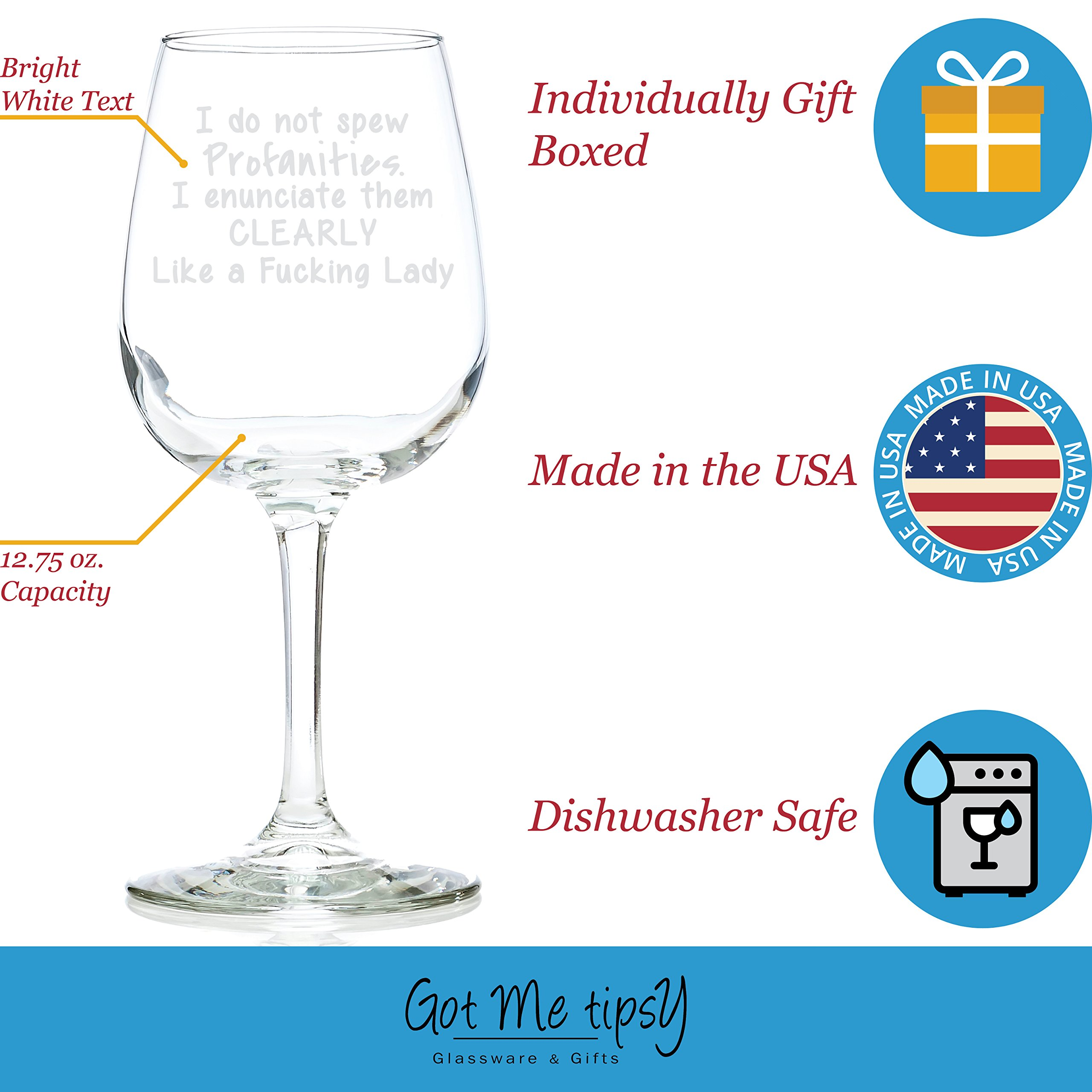 I Do Not Spew Profanities Funny Wine Glass 13 oz - Best Birthday Gifts For Women - Unique Gift For Her - Christmas Present Idea For Mom, Wife, Girlfriend, Sister, Friend, Boss, Adult Daughter by Got Me Tipsy (Image #3)