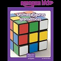 Unimos figuras geométricas (Wonder Readers Spanish Fluent) (Spanish Edition)