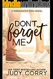 Don't Forget Me: A Best Friend's Sweet Romance (Ridgewater High Romance Book 2)