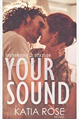Your Sound (Sherbrooke Station Book 3) Kindle Edition