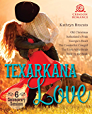 Texarkana Love: 6 Contemporary Romances