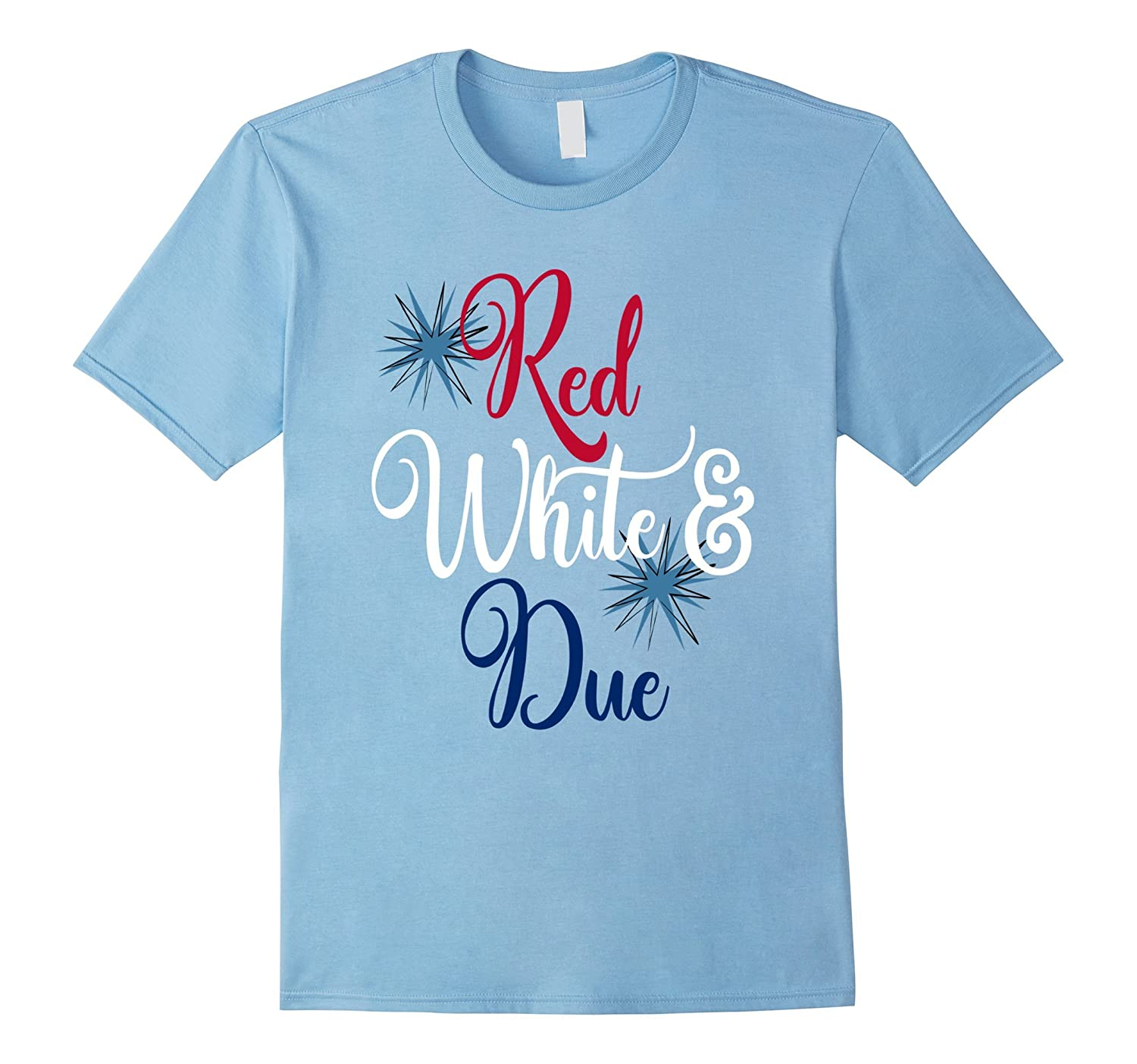 4th of July Pregnancy Shirt Pregnant Red White & Due-TH