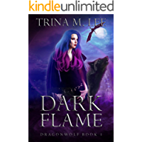 Dark Flame: A Rejected Mates Paranormal Romance (Dragonwolf Series Book 1)