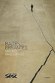 Raízes Errantes (Coleção Mauro Maldonato)