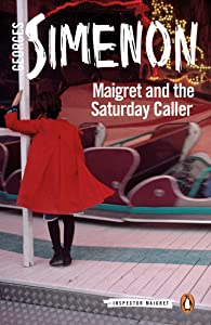 Maigret and the Saturday Caller (Inspector Maigret)