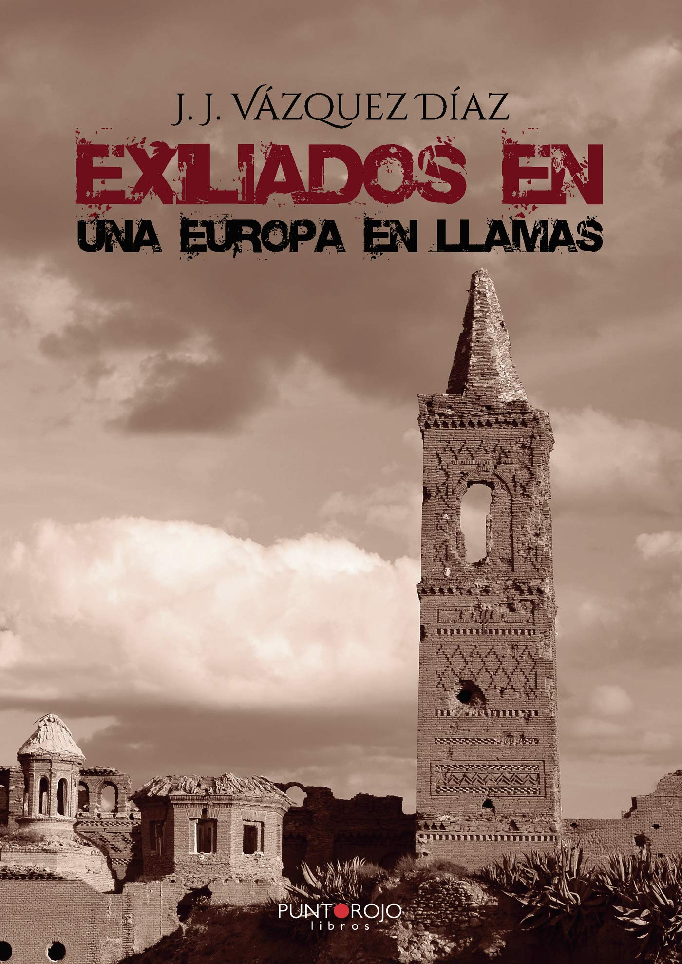Exiliados en una europa en llamas: Amazon.es: Vázquez, J. J.: Libros