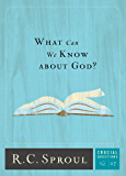 What Can We Know about God? (Crucial Questions) (English Edition)