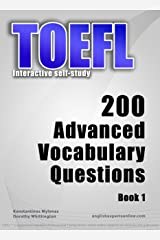 TOEFL Interactive self-study: 200 Advanced Vocabulary Questions. A powerful method to learn the vocabulary you need. Kindle Edition