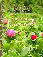 Gardens of the World A CLASSICAL GARDEN