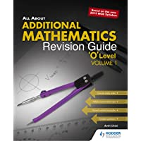 All About Additional Mathematics: Revision Guide 'O' Level Volume 1