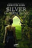 Silver. La porta di Liv: La trilogia dei sogni [vol. 2]