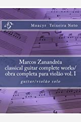 Marcos Zanandrea: classical guitar complete works vol. I (Portuguese Edition) Kindle Edition